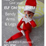 How to Give Your Elf on the Shelf Bendy Arms & Legs
