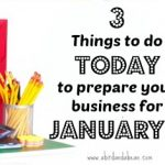 3 Things to do today to prepare your business for January 1, 2014.