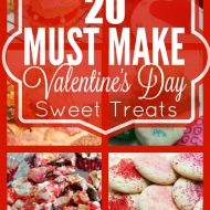 20 Must Make Valentines Day Treats
