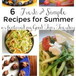 6 Fresh & Simple Recipes for Summer