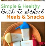 4 Simple, Healthy Back-To-School Lunch & Snack Ideas
