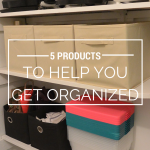 5 Products For Home Organization