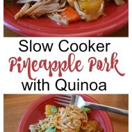 Slow Cooker Pineapple Pork with Quinoa