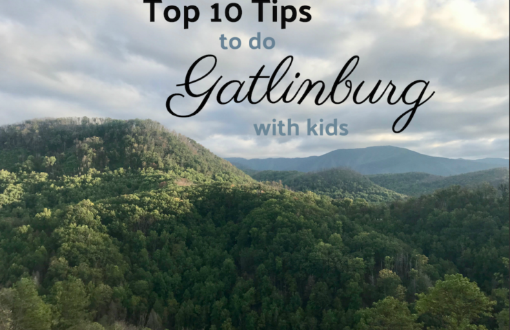 The Mountains Really ARE Calling – 10 Tips to Enjoy Gatlinburg, Tennessee With Kids